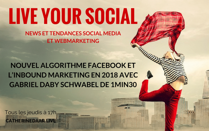 Nouvel algorithme Facebook et l'inbound marketing en 2018 avec Gabriel Daby Schwabel de 1min30